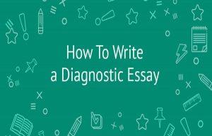 Diagnostic essay怎么写?Diagnostic essay的写作方法